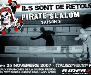 Pirate Slalom: début de la saison 3 le 25 novembre Esplanade Italie2 (Place Henri Langlois)